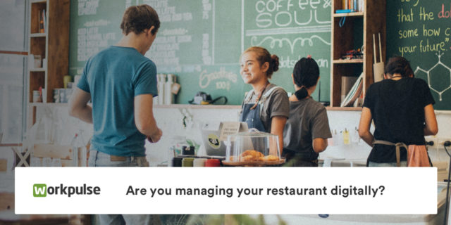 Are you managing your restaurant digitally?