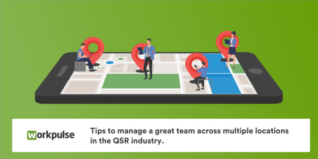Tips to manage a great team across multiple locations in the QSR industry