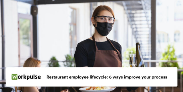 Restaurant Employee Lifecycle: 6 Ways improve your process