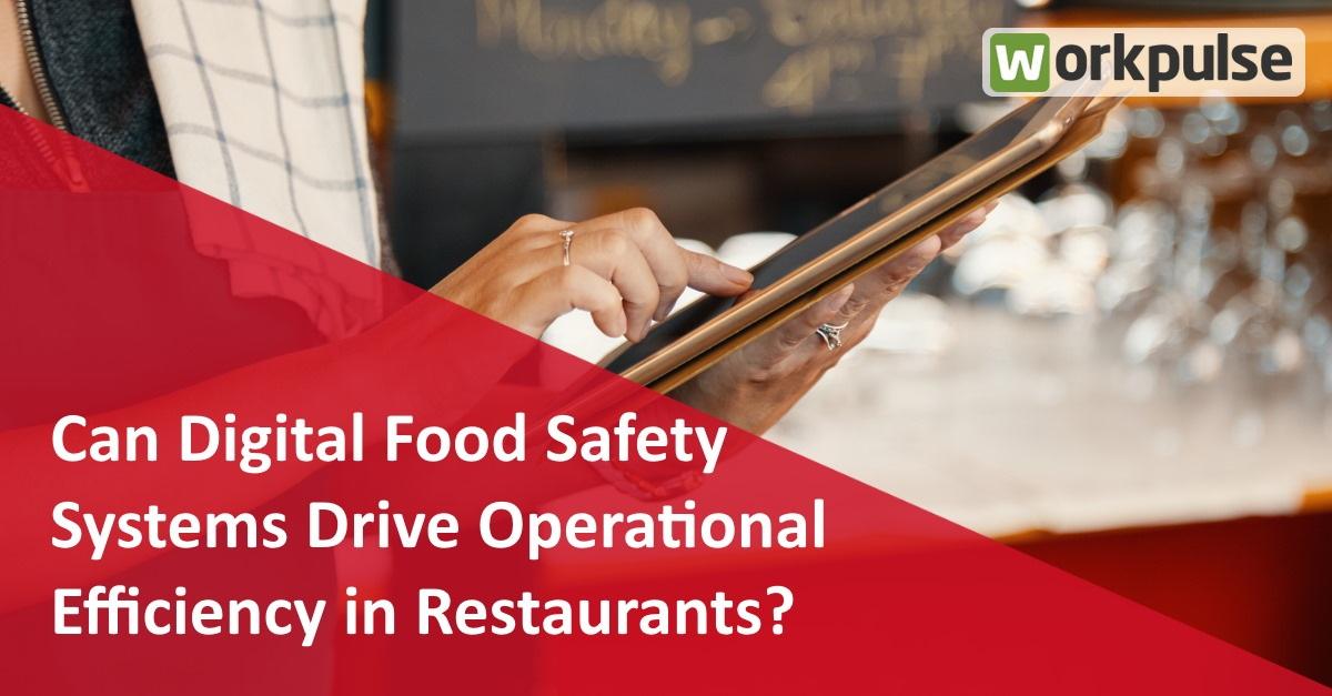 https://www.workpulse.com/wp-content/uploads/2021/02/Can-digital-food-safety-systems-drive-operational-excellence-in-restaurants.jpg