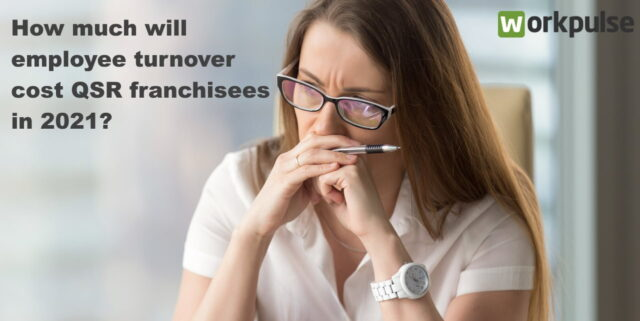 How much will employee turnover cost QSR franchisees in 2021?