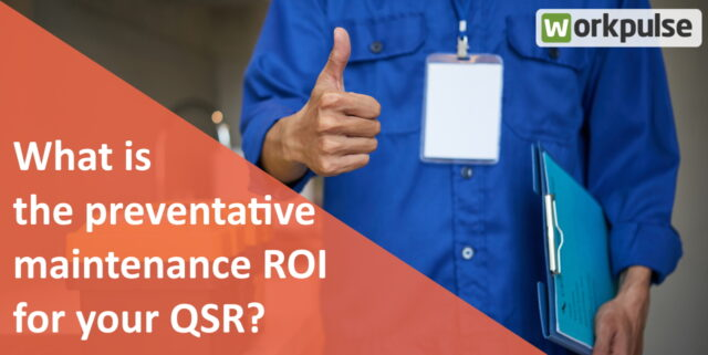 What is the Preventative Maintenance ROI for Your QSR?
