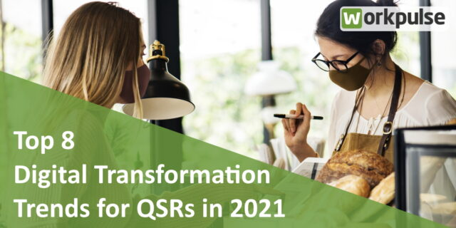 Top 8 Digital Transformation Trends for QSRs in 2021