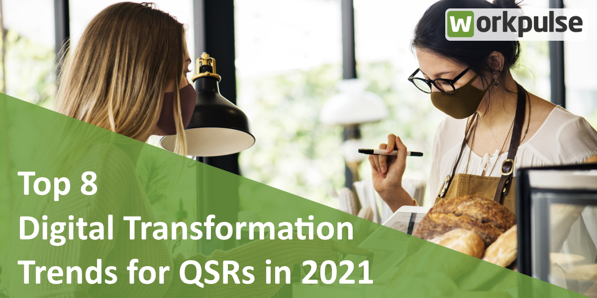 https://www.workpulse.com/wp-content/uploads/2021/04/Top-8-Digital-Transformation-Trends-for-QSRs-in-2021.jpg