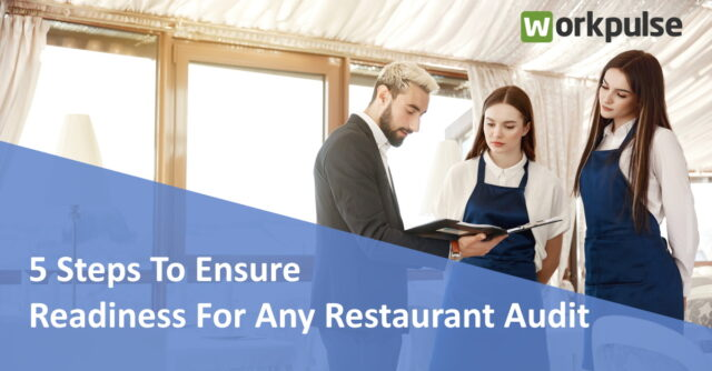 5 Steps To Ensure Readiness For Any Restaurant Audit