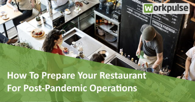 How To Prepare Your Restaurant For Post-Pandemic Operations
