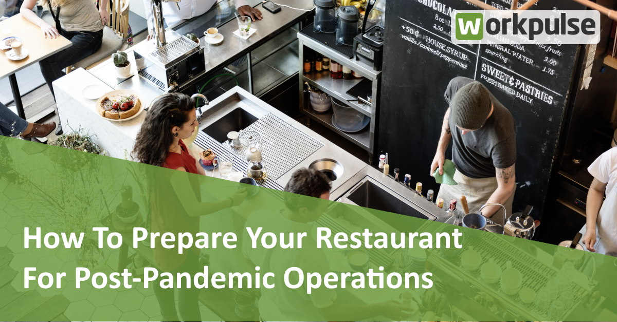https://www.workpulse.com/wp-content/uploads/2021/07/How-To-Prepare-Your-Restaurant-For-Post-Pandemic-Operations.jpg