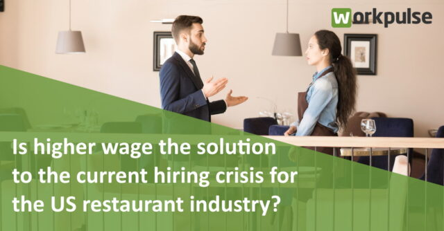 Is higher wage the solution to the current hiring crisis for the US restaurant industry?