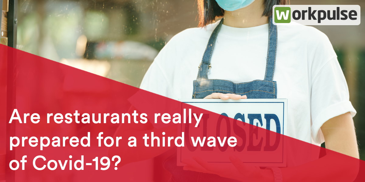 https://www.workpulse.com/wp-content/uploads/2021/09/Are-restaurants-really-prepared-for-a-third-wave-of-Covid-19.jpg