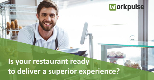 Is your restaurant ready to deliver a superior experience?